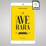 ebook ePUB – A Ave Rara – de empregado frustrado a criador do seu próprio emprego